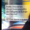 Public Discourses about Homosexuality and Religion in Europe and Beyond | Schwule Bücher im Online Buchshop Gay Book Fair