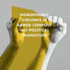 Homophobic Violence in Armed Conflict and Political Transition | Schwule Bücher im OnlineShop Gay Book Fair