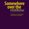 Somewhere over the rainbow   Schwule Bücher im OnlineShop Gay Book Fair