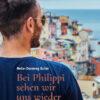 Bei Philippi sehen wir uns wieder | Schwule Bücher im Online Buchshop Gay Book Fair