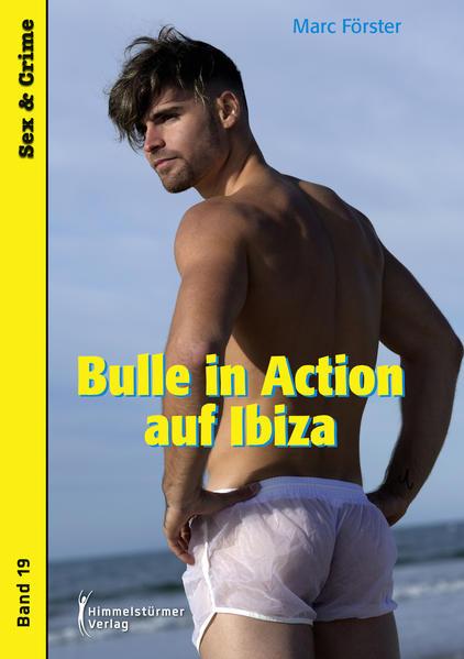Bulle in Action auf Ibiza | Schwule Bücher im Online Buchshop Gay Book Fair